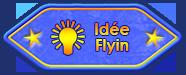 Idée flyin - A transmis une idée de flyin au staff (obtenu une fois le flyin en ligne)